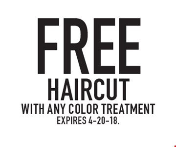 Free haircut with any color treatment. Expires 4-20-18.