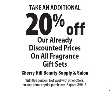 TAKE AN ADDITIONAL 20% off Our Already Discounted Prices On All Fragrance Gift Sets. With this coupon. Not valid with other offers,on sale items or prior purchases. Expires 3/9/18.