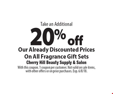 Take an Additional 20% off Our Already Discounted Prices On All Fragrance Gift Sets. With this coupon. 1 coupon per customer. Not valid on sale items, with other offers or on prior purchases. Exp. 6/8/18.