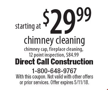 Starting at $29.99 chimney cleaning. Chimney cap, fireplace cleaning, 