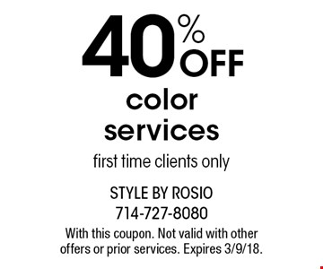 40% off color services. First time clients only. With this coupon. Not valid with other offers or prior services. Expires 3/9/18.