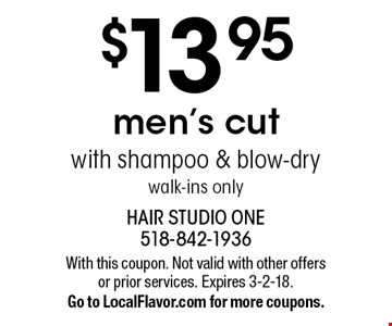 $13.95 men's cut with shampoo & blow-dry walk-ins only. With this coupon. Not valid with other offers or prior services. Expires 3-2-18. Go to LocalFlavor.com for more coupons.