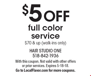 $5 OFF full color service. $70 & up (walk-ins only). With this coupon. Not valid with other offers or prior services. Expires 5-18-18. Go to LocalFlavor.com for more coupons.
