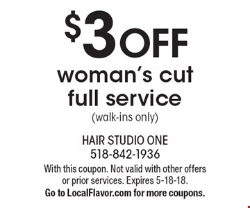 $3 OFF woman's cut full service (walk-ins only). With this coupon. Not valid with other offers or prior services. Expires 5-18-18. Go to LocalFlavor.com for more coupons.