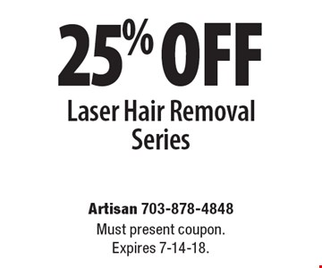 25% ofF Laser Hair Removal Series. Must present coupon.Expires 7-14-18.