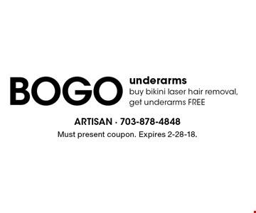 BOGO underarms, buy bikini laser hair removal, get underarms FREE. Must present coupon. Expires 2-28-18.
