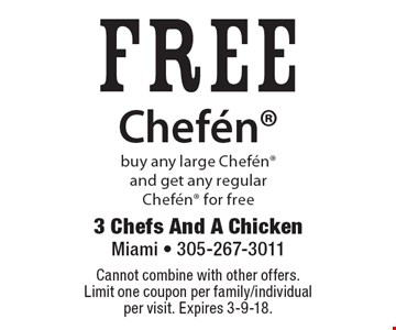 Free Chefen. Buy any large Chefen and get any regular Chefen for free. Cannot combine with other offers. Limit one coupon per family/individual per visit. Expires 3-9-18.