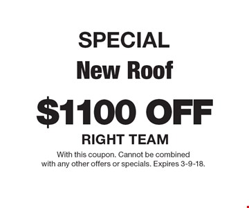 SPECIAL $1100 Off New Roof. With this coupon. Cannot be combined with any other offers or specials. Expires 3-9-18.