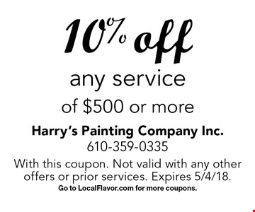 10% off any service of $500 or more. With this coupon. Not valid with any other offers or prior services. Expires 5/4/18. Go to LocalFlavor.com for more coupons.