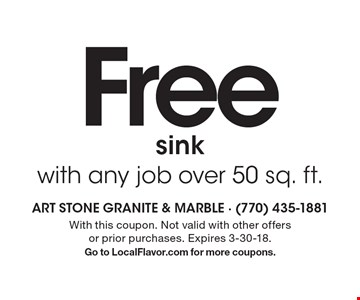 Free sink with any job over 50 sq. ft.. With this coupon. Not valid with other offers or prior purchases. Expires 3-30-18.Go to LocalFlavor.com for more coupons.