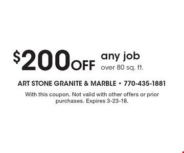 $200 Off any job over 80 sq. ft.. With this coupon. Not valid with other offers or prior purchases. Expires 3-23-18.