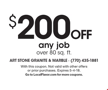 $200 OFF any job over 80 sq. ft. With this coupon. Not valid with other offers or prior purchases. Expires 5-4-18. Go to LocalFlavor.com for more coupons.