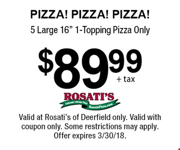 Pizza! Pizza! Pizza! $89.99 5 Large 16
