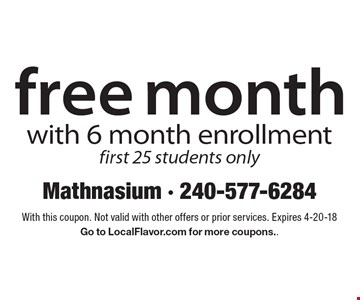 free month with 6 month enrollment first 25 students only. With this coupon. Not valid with other offers or prior services. Expires 4-20-18. Go to LocalFlavor.com for more coupons..