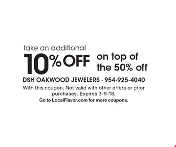 Take an additional 10%OFF on top of the 50% off. With this coupon. Not valid with other offers or prior purchases. Expires 3-9-18. Go to LocalFlavor.com for more coupons.