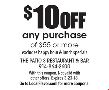 $10 off any purchase of $55 or more. Excludes happy hour & lunch specials. With this coupon. Not valid with other offers. Expires 3-23-18. Go to LocalFlavor.com for more coupons.