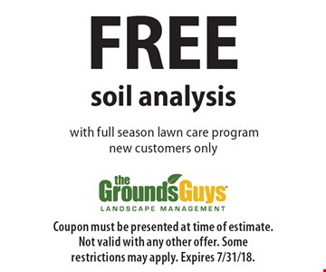 FREE soil analysis with full season lawn care program. New customers only. Coupon must be presented at time of estimate. Not valid with any other offer. Some restrictions may apply. Expires 7/31/18.