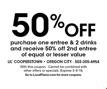 50% Off purchase one entree & 2 drinks and receive 50% off 2nd entree of equal or lesser value. With this coupon. Cannot be combined with other offers or specials. Expires 3-9-18. Go to LocalFlavor.com for more coupons.