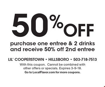 50% off - Purchase one entree & 2 drinks and receive 50% off 2nd entree. With this coupon. Cannot be combined with other offers or specials. Expires 3-9-18. Go to LocalFlavor.com for more coupons.
