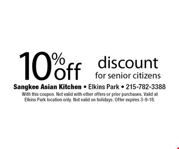 10%off discount for senior citizens. With this coupon. Not valid with other offers or prior purchases. Valid at Elkins Park location only. Not valid on holidays. Offer expires 3-9-18.