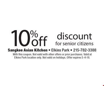 10%off discount for senior citizens. With this coupon. Not valid with other offers or prior purchases. Valid at Elkins Park location only. Not valid on holidays. Offer expires 5-4-18.