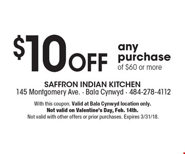 $10 Off any purchase of $60 or more. With this coupon. Valid at Bala Cynwyd location only. Not valid on Valentine's Day, Feb. 14th. Not valid with other offers or prior purchases. Expires 3/31/18.