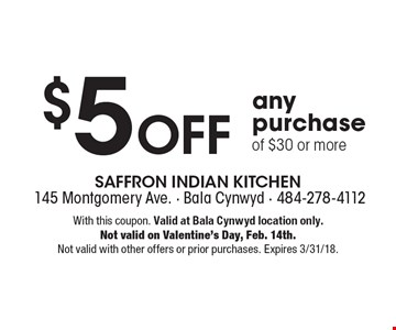 $5 Off any purchase of $30 or more. With this coupon. Valid at Bala Cynwyd location only. Not valid on Valentine's Day, Feb. 14th. Not valid with other offers or prior purchases. Expires 3/31/18.