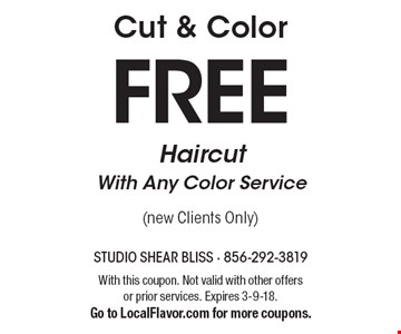 Cut & Color. Free Haircut With Any Color Service. (New Clients Only). With this coupon. Not valid with other offers or prior services. Expires 3-9-18. Go to LocalFlavor.com for more coupons.
