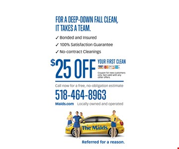 $25 off your first clean. Coupon for new customers only. Not valid for other offers.