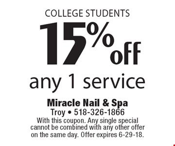 College students 15% off any 1 service. With this coupon. Any single special cannot be combined with any other offer on the same day. Offer expires 6-29-18.