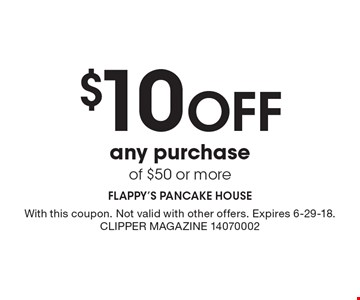 $10 off any purchase of $50 or more. With this coupon. Not valid with other offers. Expires 6-29-18. Clipper Magazine 14070002