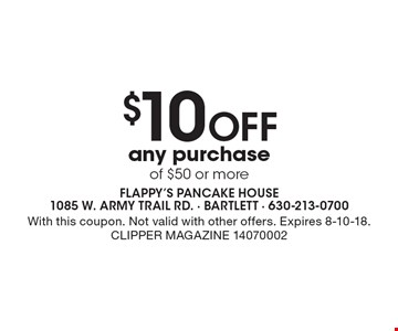 $10 off any purchase of $50 or more. With this coupon. Not valid with other offers. Expires 8-10-18. Clipper Magazine 14070002
