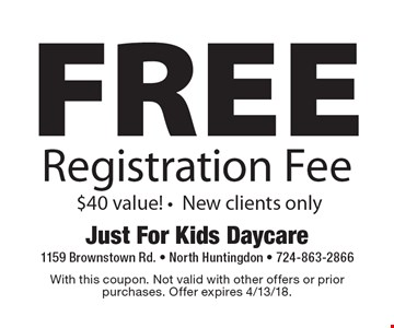 FREE Registration Fee $40 value! -New clients only. With this coupon. Not valid with other offers or prior purchases. Offer expires 4/13/18.