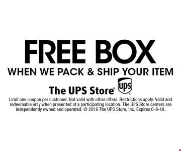 Free box when we pack & ship your item. Limit one coupon per customer. Not valid with other offers. Restrictions apply. Valid and redeemable only when presented at a participating location. The UPS Store centers are independently owned and operated.  2016 The UPS Store, Inc. Expires 6-8-18.