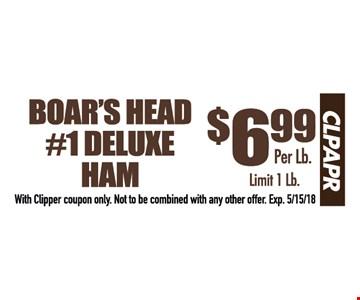 Boars head ham $6.99 per lb