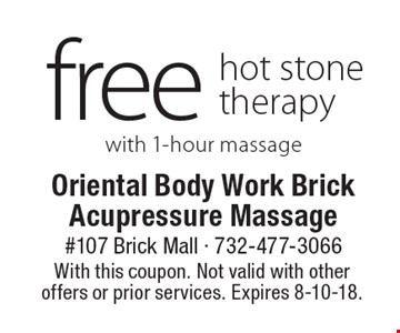 free hot stone therapy with 1-hour massage. With this coupon. Not valid with other offers or prior services. Expires 8-10-18.