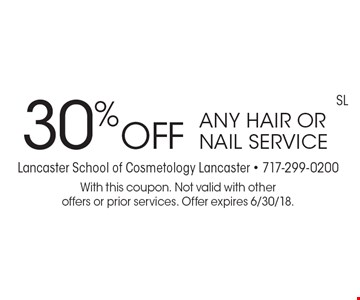 30% off any hair or nail service. With this coupon. Not valid with other offers or prior services. Offer expires 6/30/18.