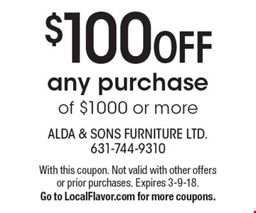 $100 OFF any purchase of $1000 or more. With this coupon. Not valid with other offers or prior purchases. Expires 3-9-18. Go to LocalFlavor.com for more coupons.