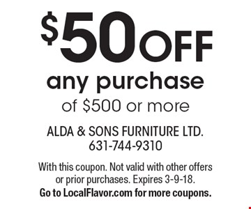 $50 OFF any purchase of $500 or more. With this coupon. Not valid with other offers or prior purchases. Expires 3-9-18. Go to LocalFlavor.com for more coupons.