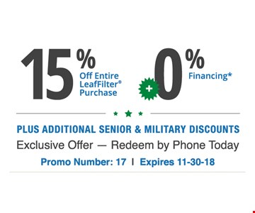 Plus additional senior and military discounts. Exclusive offer - redeem by phone today. Promo number 17. Expires 11-30-18