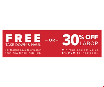 Free take down and haul or 30% off labor