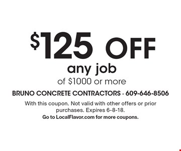 $125Off any job of $1000 or more. With this coupon. Not valid with other offers or prior purchases. Expires 6-8-18. Go to LocalFlavor.com for more coupons.