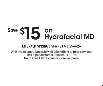 Save $15 on Hydrafacial MD. With this coupon. Not valid with other offers or prior services. Limit 1 per customer. Expires 11-10-18. Go to LocalFlavor.com for more coupons.