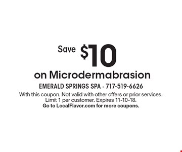 Save $10 on Microdermabrasion. With this coupon. Not valid with other offers or prior services. Limit 1 per customer. Expires 11-10-18. Go to LocalFlavor.com for more coupons.