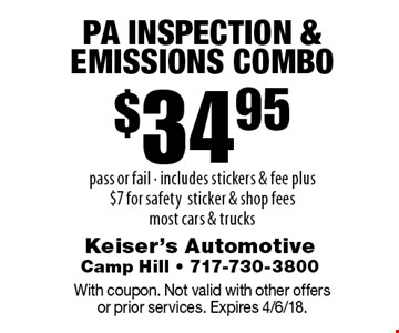 $34.95 PA inspection & emissions combo. Pass or fail - includes stickers & fee, plus $7 for safety sticker & shop fees, most cars & trucks. With coupon. Not valid with other offers or prior services. Expires 4/6/18.