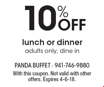 10% Off lunch or dinner, adults only, dine in. With this coupon. Not valid with other offers. Expires 4-6-18.