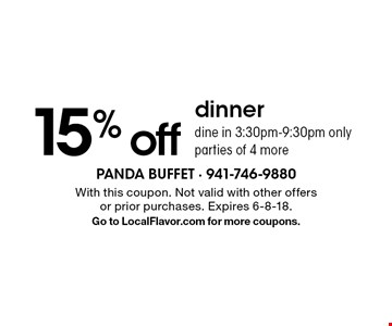 15% off dinner. Dine in 3:30pm-9:30pm only parties of 4 more. With this coupon. Not valid with other offers or prior purchases. Expires 6-8-18. Go to LocalFlavor.com for more coupons.