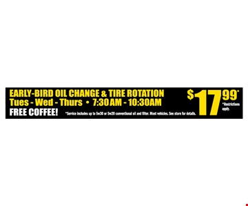 early bird oil change & tire rotation for $17.99