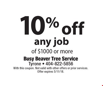 10% off any job of $1000 or more. With this coupon. Not valid with other offers or prior services. Offer expires 5/11/18.