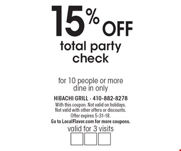 15% off total party check. valid for 3 visits for 10 people or more. dine in only. With this coupon. Not valid on holidays. Not valid with other offers or discounts. Offer expires 5-31-18. Go to LocalFlavor.com for more coupons.
